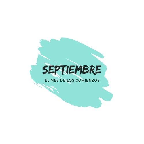 Septiembre, el mes de los comienzos