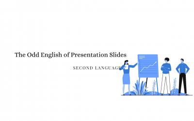 The Odd English of Presentation Slides