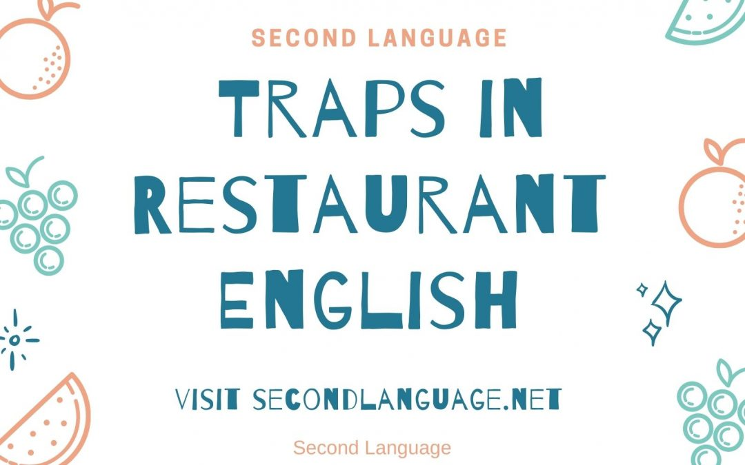False Flans and other Traps in Restaurant English