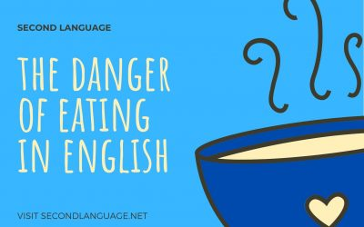 The Dangers of Eating in English